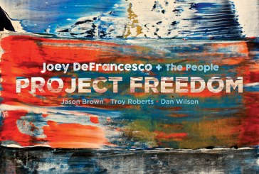 Joey DeFrancesco+The People  </br>Project Freedom  </br>Mack Avenue, 2017