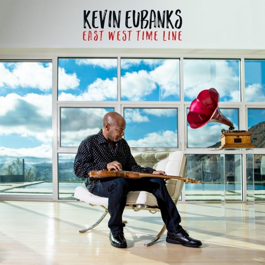 Kevin Eubanks</br> East West Time Line</br> Mack Avenue, 2017