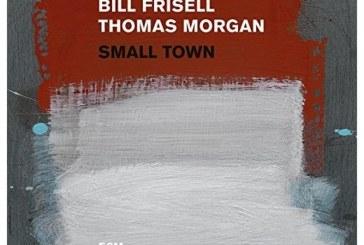 Bill Frisell, Thomas Morgan</br>Small Town</br>ECM, 2017