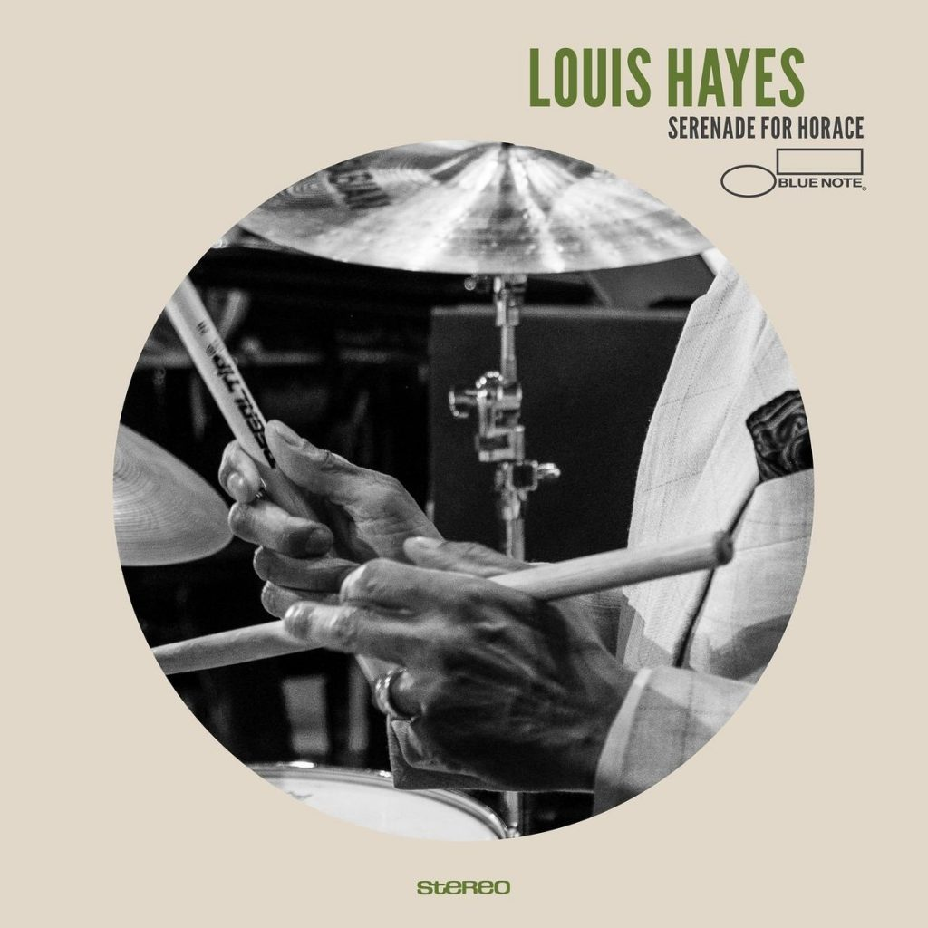 Louis Hayes </br> Serenade For Horace  </br>Blue Note, 2017