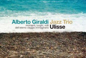 Alberto Giraldi Jazz Trio</br>Ulisse</br>Alfa Music, 2017