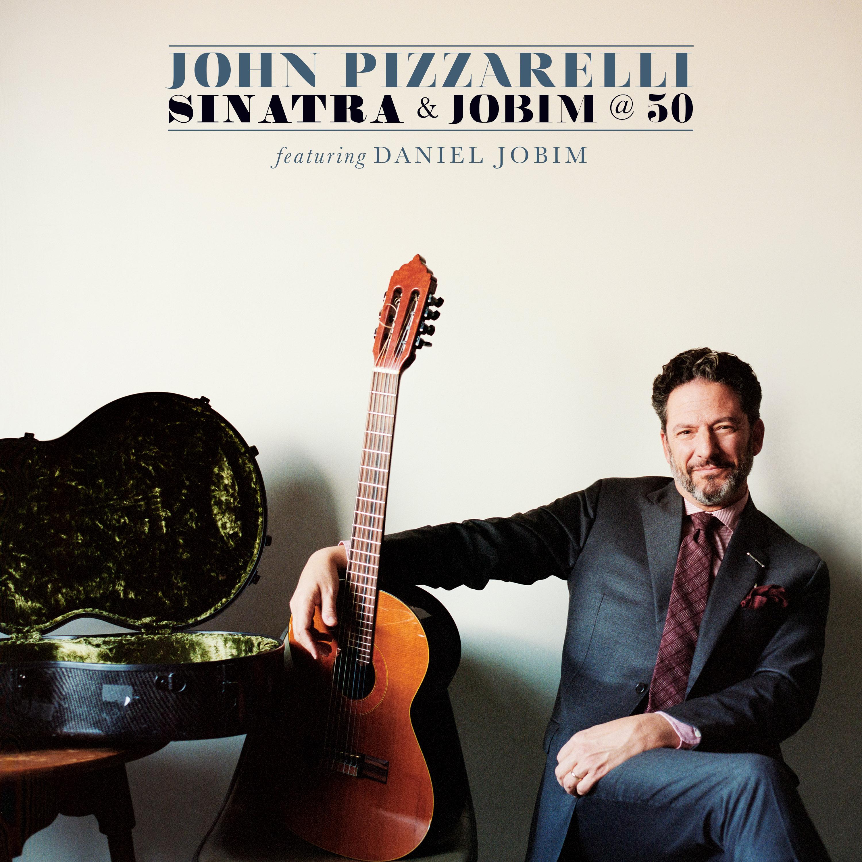 John Pizzarelli</br>Sinatra & Jobim @ 50</br>Concord, 2017