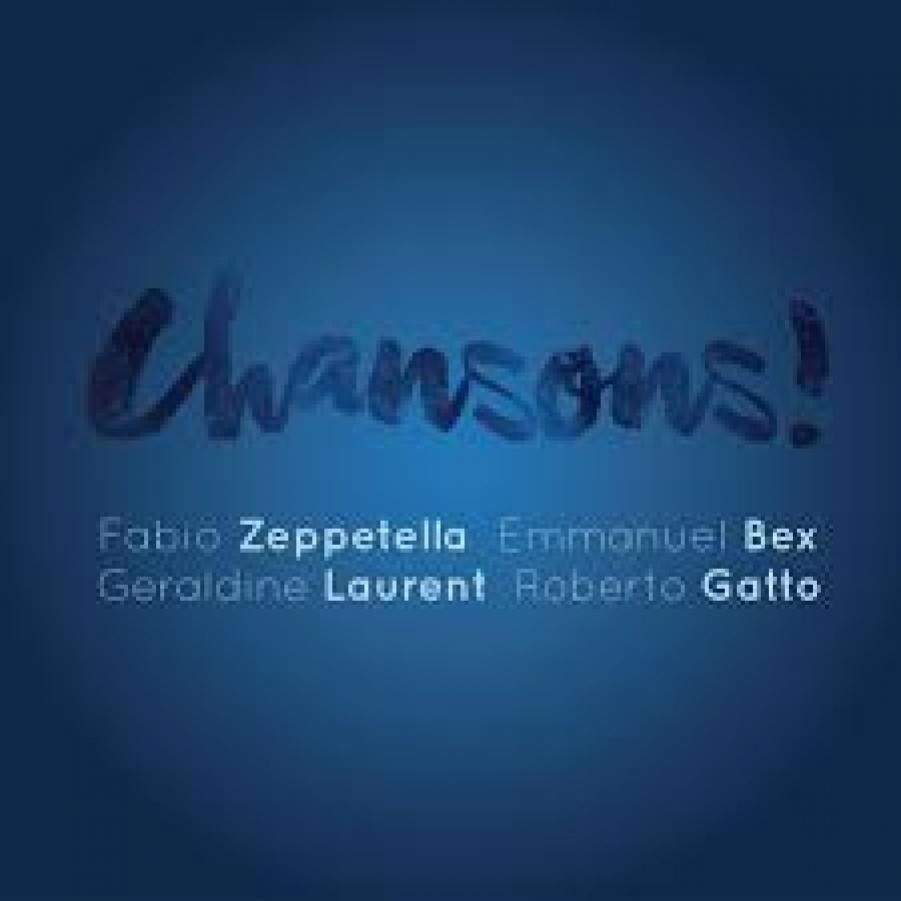 Zeppetella, Bex, Laurent, Gatto </br>Chansons</br>Via Veneto Jazz/Jando, 2017