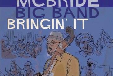 Christian McBride Big Band</br>Bringin' It</br>Mack Avenue, 2017