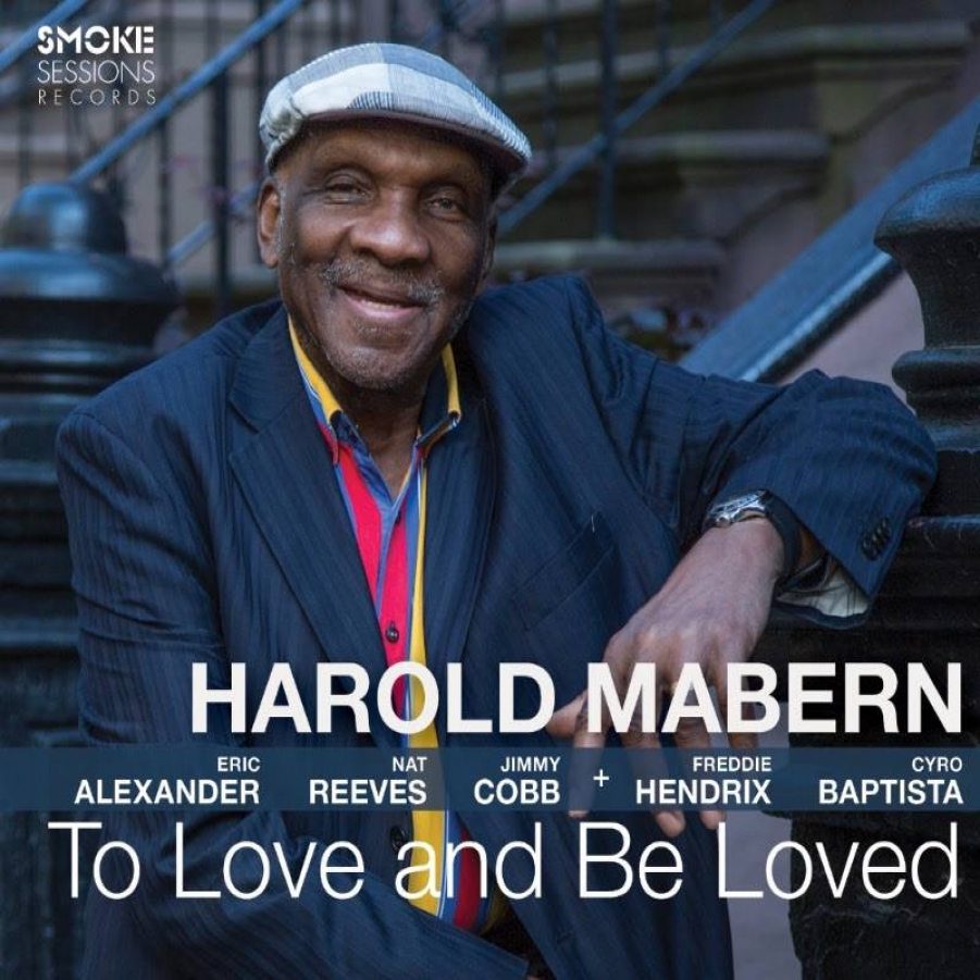 Harold Mabern</br>To Love And Be Loved</br>Smoke Sessions, 2017