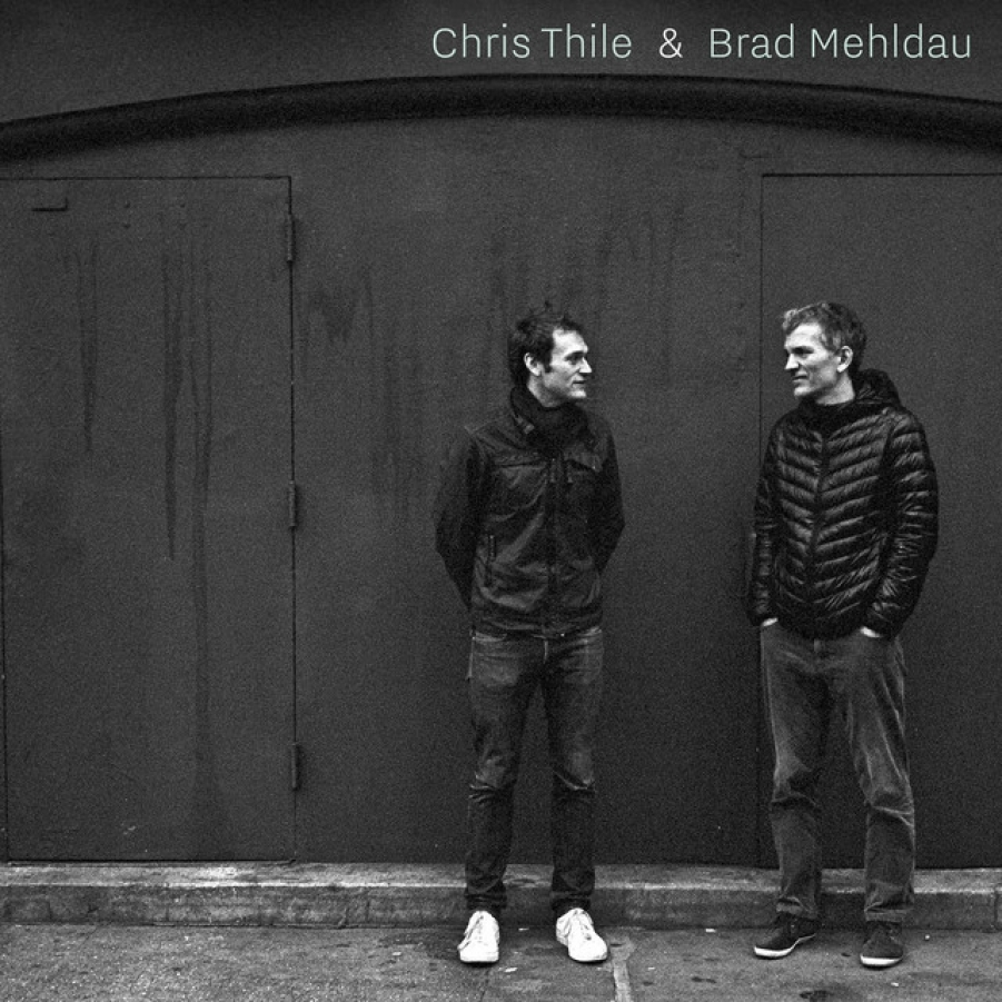 Chris Thile & Brad Meldhau  </br>Chris Thile & Brad Meldhau  </br>Nonesuch, 2017