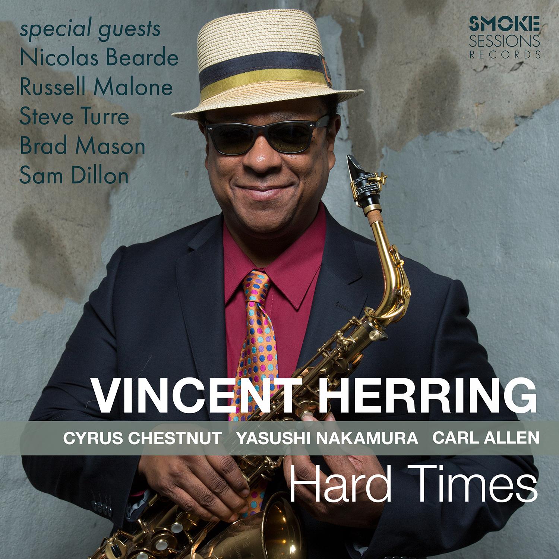Vincent Herring</br>Hard Times</br>Smoke Session, 2017