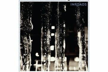 Gordon Grdina Quartet</br>Inroads </br> Songlines, 2017