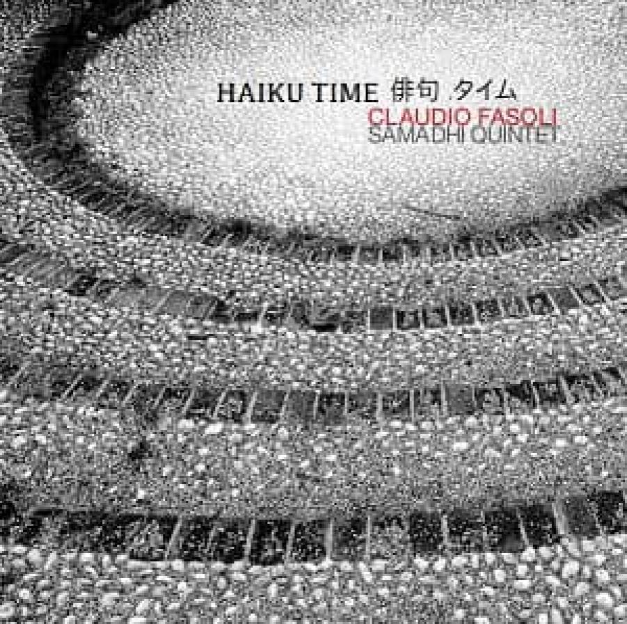 Claudio Fasoli Samandhi Quintet</br>Haiku Time</br>Abeat, 2017