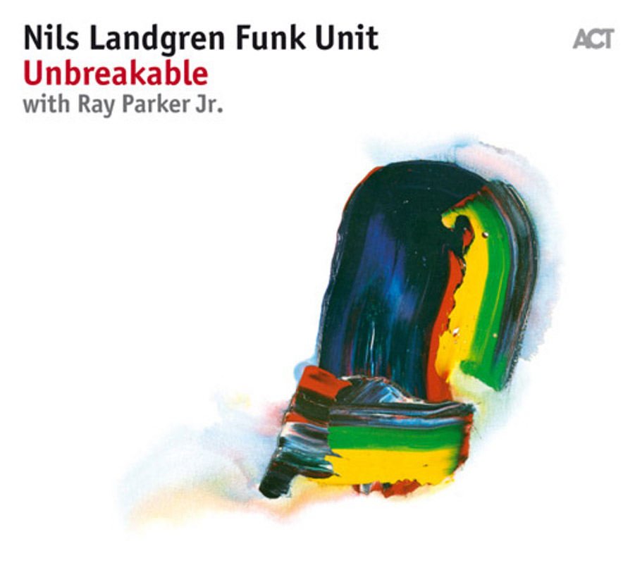 Nils Landgren funk Unit</br>Unbreakable</br>ACT, 2017