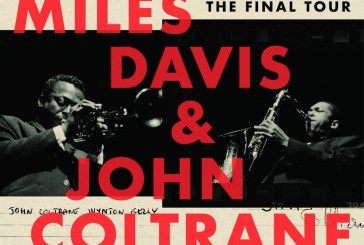 Miles Davis & John Coltrane</br>The Final Tour: The Bootleg Series, Vol. 6</br>Columbia/Legacy, 2018