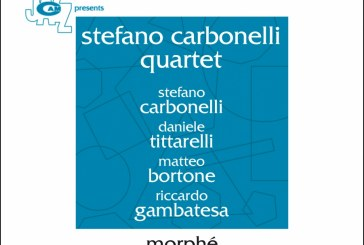 Stefano Carbonelli Quartet</br>Morphé</br>CAM Jazz, 2018