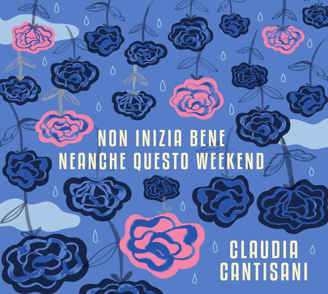 Claudia Cantisani</br>Non inizia bene neanche questo weekend</br>La stanza nascosta, 2018