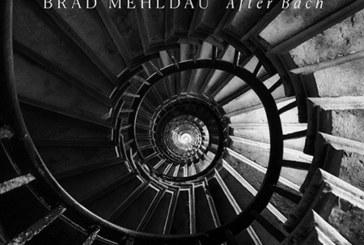 Brad Mehldau </br>After Bach</br>Nonesuch, 2018