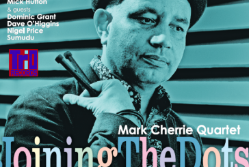 Mark Cherrie Quartet</br>Joining The Dots</br>Trio, 2018