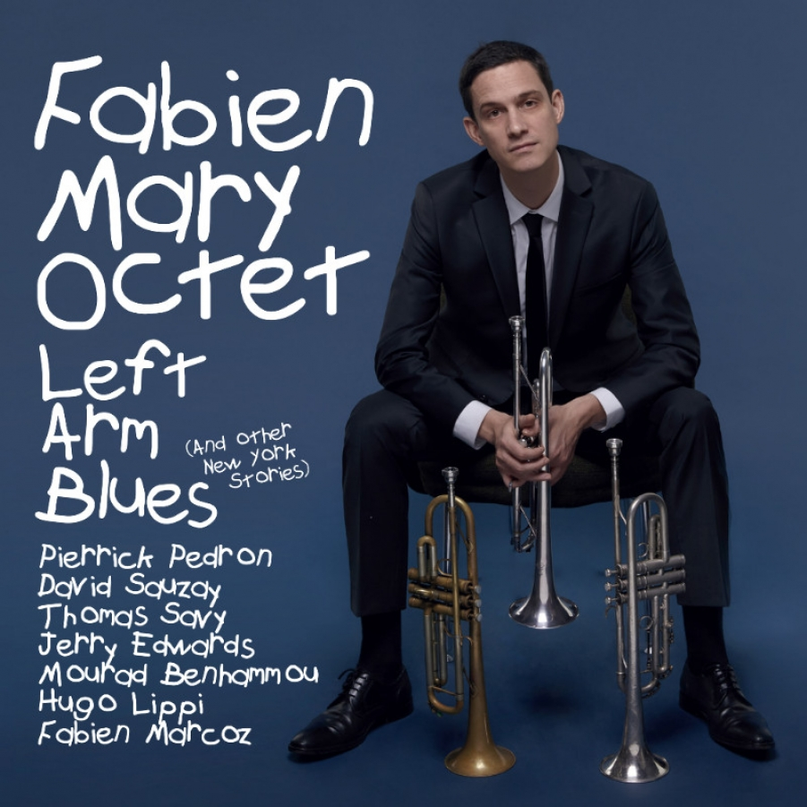 Fabien Mary Octet</br>Left Arm Blues (and Other NYC Stories)</br>Jazz&People, 2018