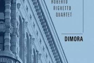 Roberto Righetto Quartet</br>Dimora</br>Emme, 2017