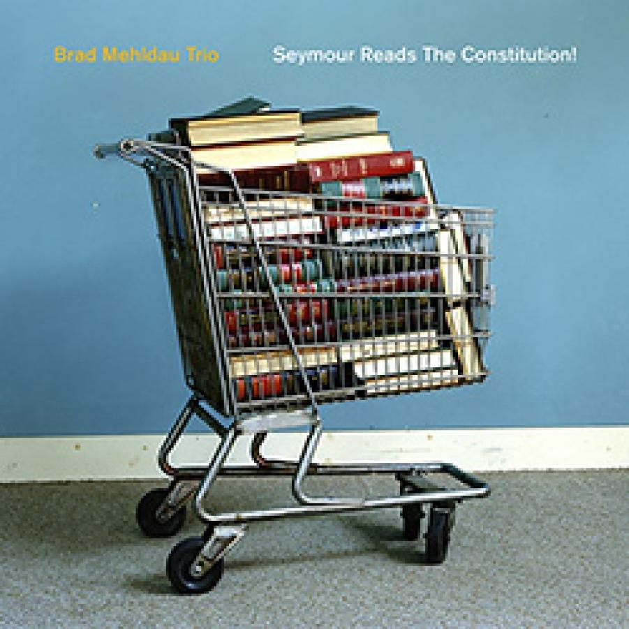 Brad Mehldau Trio</br>Seymour Reads the Constitution!</br>Nonesuch, 2018