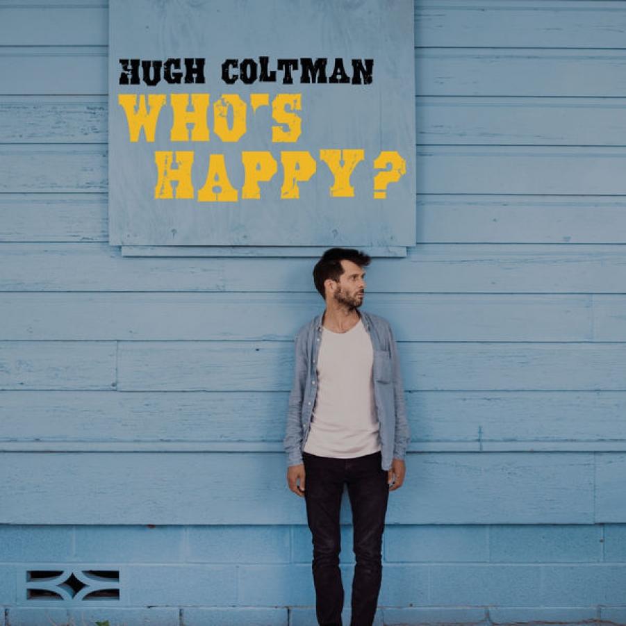 Hugh Coltman</br>Who's Happy?</br>Okeh/Sony Music, 2018