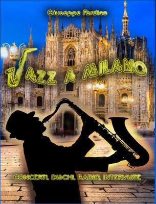 Jazz a Milano – Concerti, dischi, radio, interviste</br>Intervista a Giuseppe Ferdico