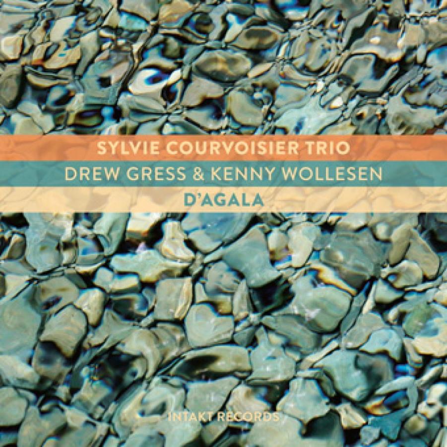 Sylvie Courvoisier Trio</br>D'Agala</br>Intakt, 2018