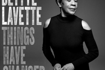 Bettye Lavette</br>Things Have Changed</br>Verve, 2018