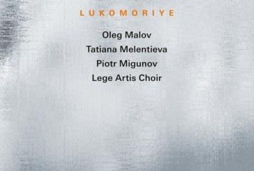 Alexander Knaifel</br>Lukomoriye</br>ECM, 2018