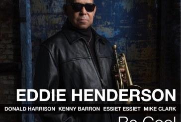 Eddie Henderson</br>Be Cool</br>Smoke Sessions, 2018