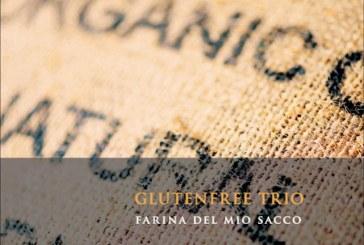 Glutenfree trio </br>Farina del mio sacco </br>Dodicilune, 2018