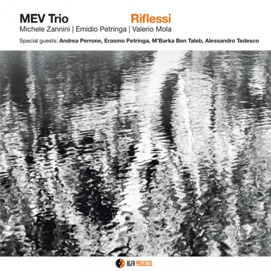 Mev Trio</br>Riflessi</br>Alfa Music, 2018