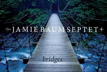 Jamie Baum Septet+</br>Bridges</br>Sunnyside, 2018