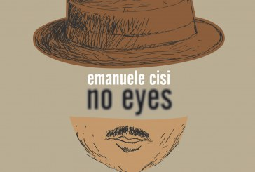 Emanuele Cisi</br> No Eyes – Looking at Lester Young</br>Warner, 2018