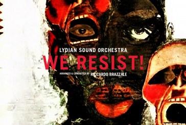 Lydian Sound Orchestra</br>We Resist!</br>Parco della Musica, 2018
