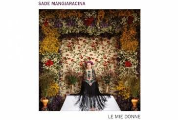 Sade Mangiaracina</br>Le mie donne</br>Tǔk Music, 2018
