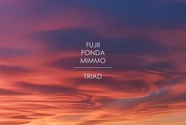 Fujii, Fonda, Mimmo</br>Triad</br>Long Song, 2018