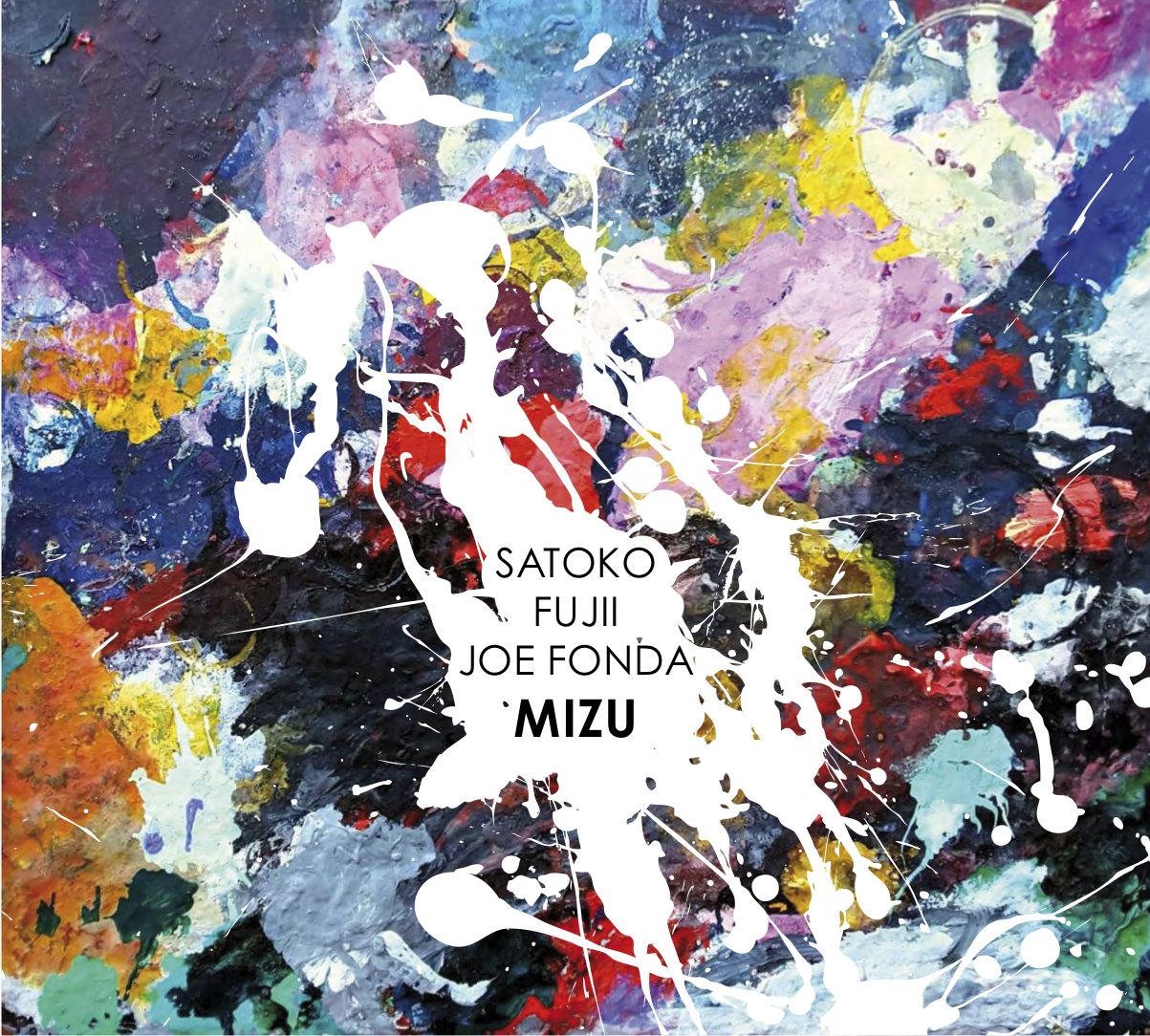 Satoko Fujii, Joe Fonda<br/>Mizu<br/>Long Song, 2018