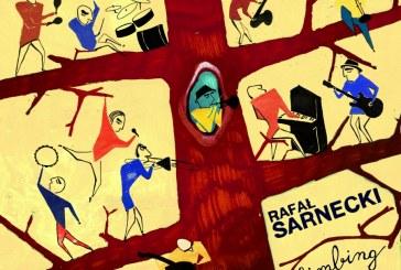 Rafal Sarnecki</br>Climbing Trees</br>Outside In Music, 2018