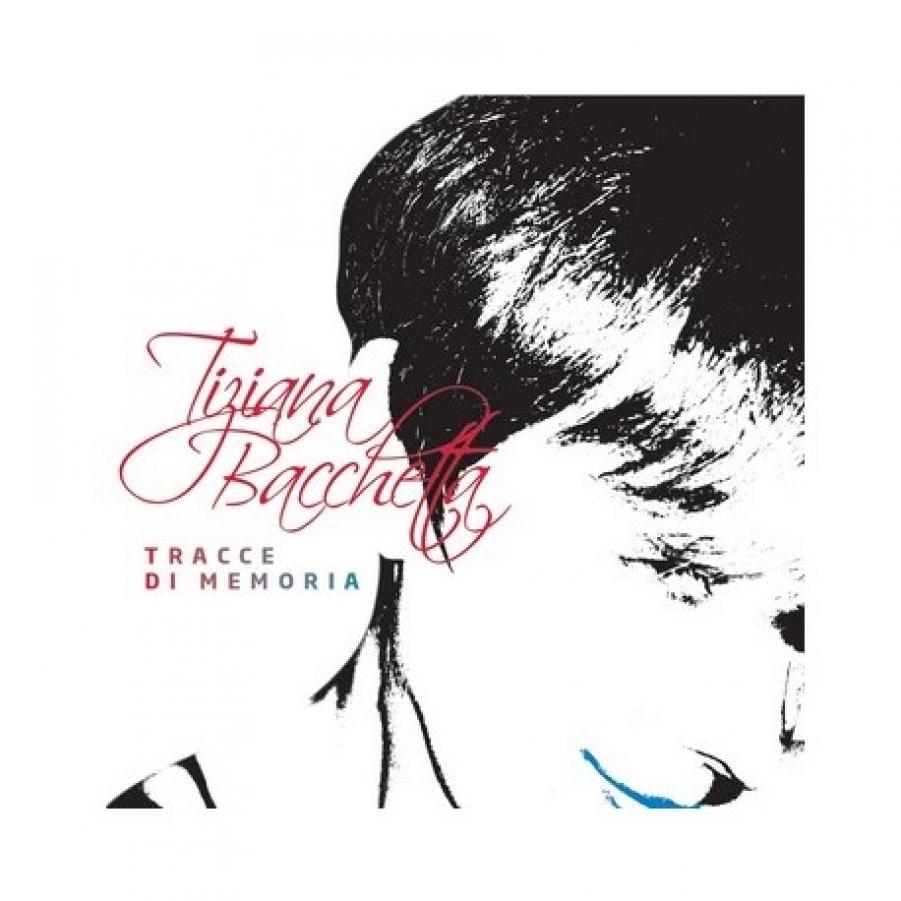 Tiziana Bacchetta<br/>Tracce di Memoria<br/>G.T. Music, 2018