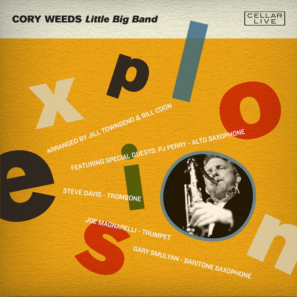 Cory Weeds Little Big Band</br>Explosion!</br>Cellar Live, 2018