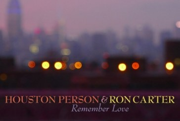Houston Person, Ron Carter<br/>Remember Love<br/>HighNote, 2018