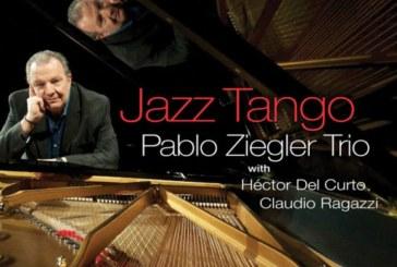 Pablo Ziegler Trio</br>Jazz Tango</br>Zoho, 2018
