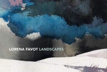 Lorena Favot<br/>Landscapes<br/>Artesuono, 2018