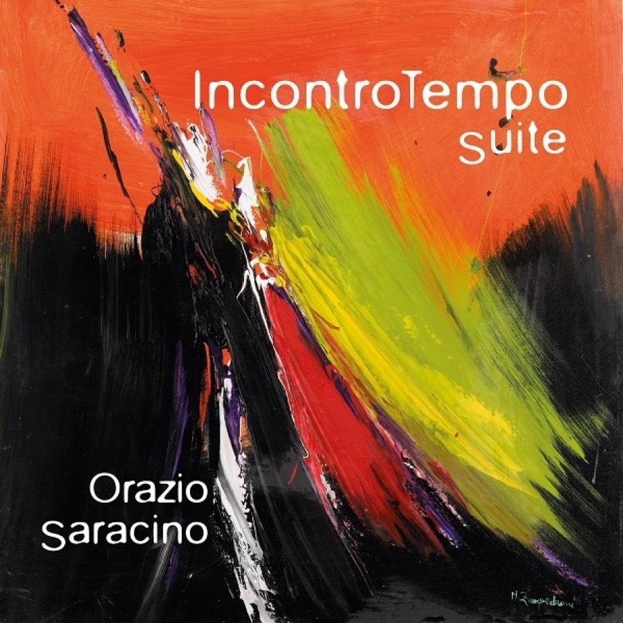 Orazio Saracino<br/>IncontroTempo Suite<br/>Workin&#8217; Label, 2018