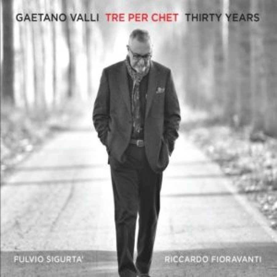 Gaetano Valli <br/>Tre per Chet Thirty Years<br/>Artesuono, 2018