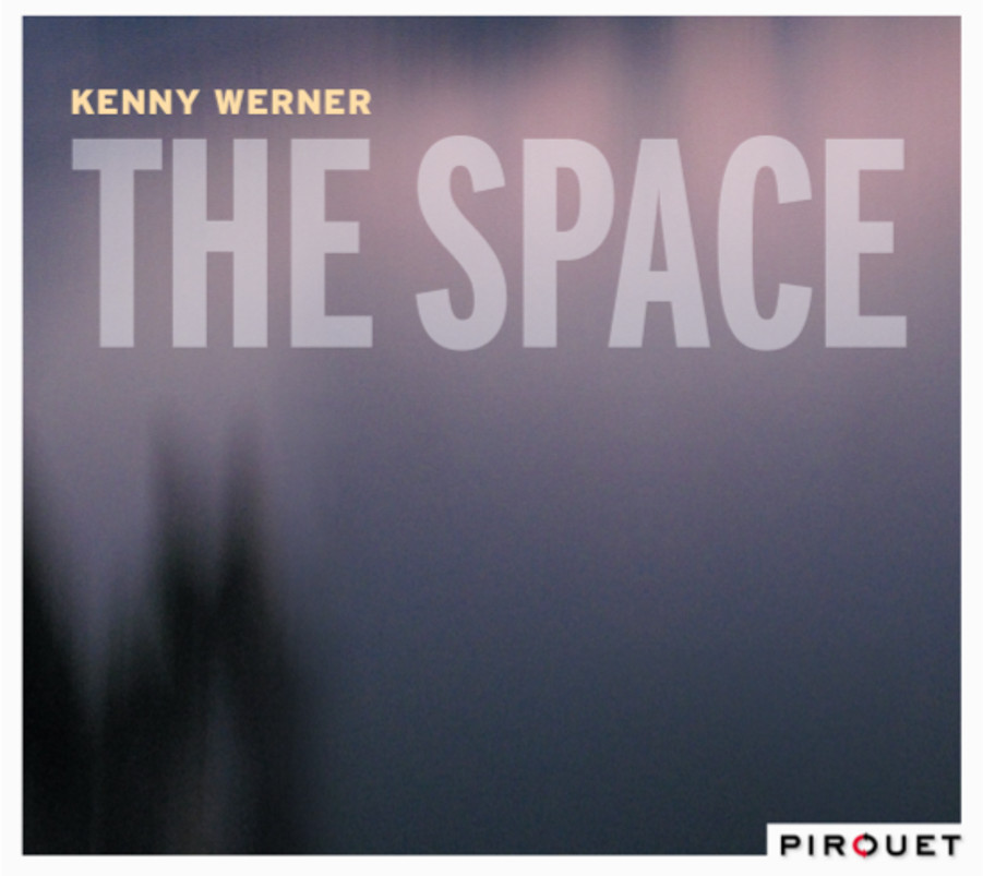 Kenny Werner<br/>The Space<br/>Pirouet, 2018