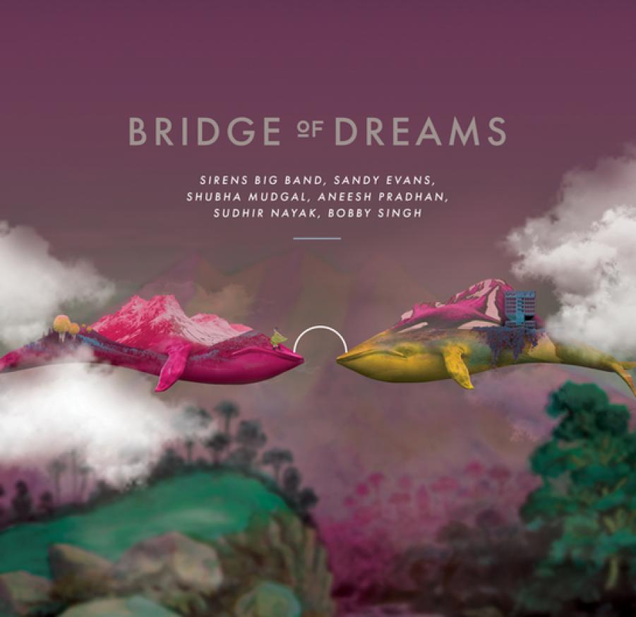 Sandy Evans, Sirens Big Band, Shubha Mudgal<br/> Bridge of Dreams<br/>Auto, 2018