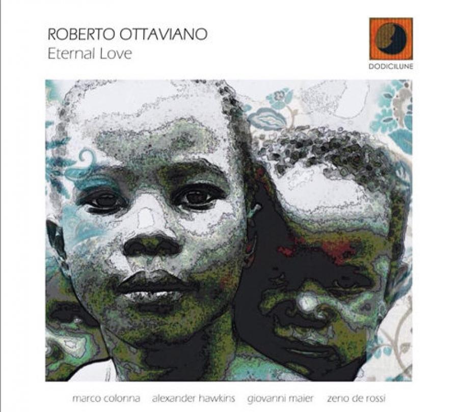 Roberto Ottaviano<br/>Eternal Love<br/>Dodici Lune, 2018