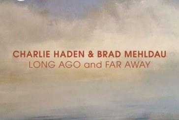 Charlie Haden, Brad Mehldau<br/>Long Ago And Far Away<br/>Impulse!, 2018
