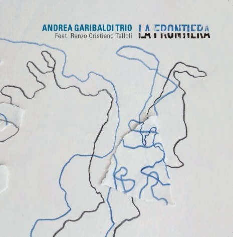 Andrea Garibaldi Trio<br/>La Frontiera<br/>Emme Record Label, 2018