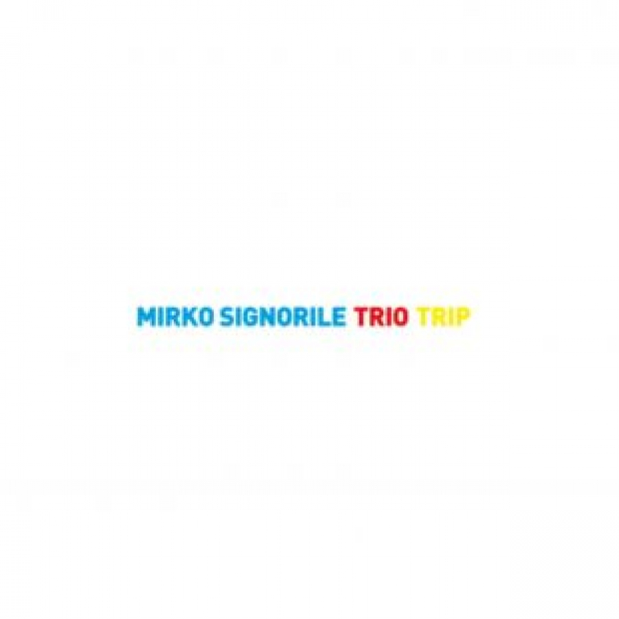 Mirko Signorile<br/>Trio Trip<br/>Auand, 2018